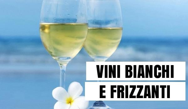 vini bianchi e frizzanti